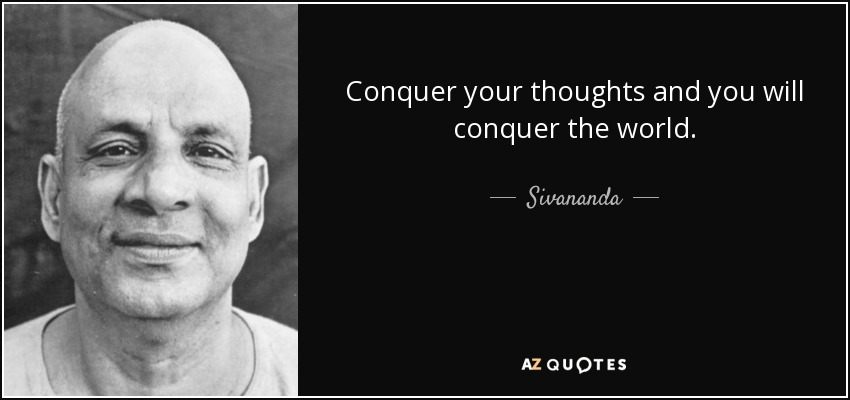 quote-conquer-your-thoughts-and-you-will-conquer-the-world-sivananda-144-64-62